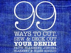 99 Ways to Cut, Sew  Deck Out Your Denim