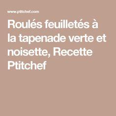 Roulés feuilletés à la tapenade verte et noisette, Recette Ptitchef