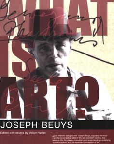 What Is Art?: Conversation with Joseph Beuys