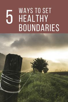 Boundaries are not selfish, they are necessary for a happy life! Do you want to find ways to set healthy boundaries to protect your joy and your health? Click through for five simple steps to setting healthy boundaries.