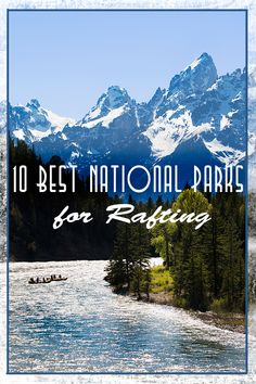 The best national parks for rafting? Here are the top 10... ‪#‎FindYourPark‬