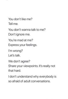 I tried to talk to you so many times. You either dismissed me as being stupid or you got angry and ignored me altogether. Now that you actually want to talk. it's too late.I stopped caring because you did a long ass time ago Dont Ignore Me Quotes, Talk To Me Quotes, Don't Care Quotes, Stupid Quotes, Mood Quotes, True Quotes, He Dont Care Quotes, Sweet Quotes, Stop Caring Quotes