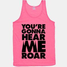 You're Gonna Hear Me Roar | HUMAN #katyperry #roar #lyrics #shirt