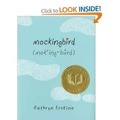Mockingbird by Kathryn Erskine - Ten-year-old Caitlin, who has Asperger's syndrome, struggles to understand emotions, make friends and deal with the death of her brother after a school shooting.*