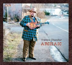 Archaic by TRAVERS CHANDLER (Patuxent) [Spotify URL: ] [Release Date: ] [] Description: Mandolin