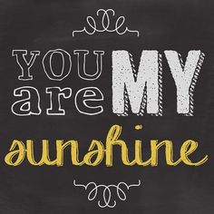 Craft Projects, Projects To Try, Chalkboard Art, You Are My Sunshine, First Birthdays, Digital Prints, Interior Decorating, Artsy, Typography