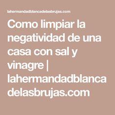 Como limpiar la negatividad de una casa con sal y vinagre | lahermandadblancadelasbrujas.com