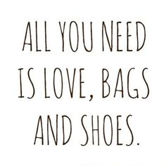 All you need is love, bags and shoes. #wisdomwednesday #happyhumpday #bags #shoes #love #jellasd #jellalifestyle