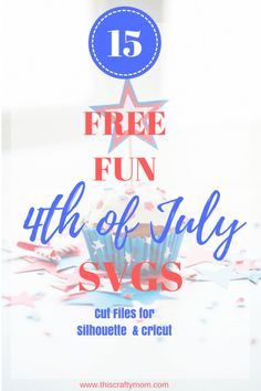 Looking for Free Fourth of July cut files?  Check out this round-up of cute Free 4th of July SVGs for Silhouette or Cricut!