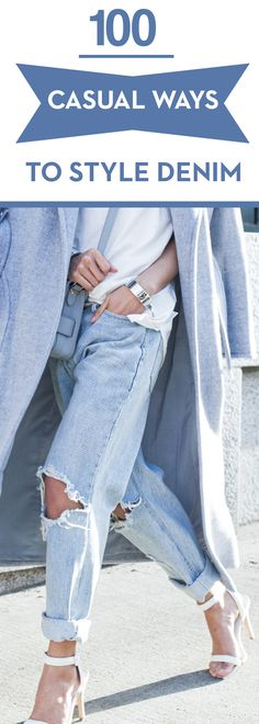 100 Casual ways to style denim.