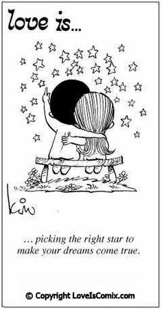 Love is... picking the right star to make your dreams come true.