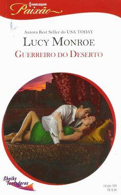 Meus Romances Blog: Guerreiro Do Deserto - Lucy Monroe - Harlequin Pai...