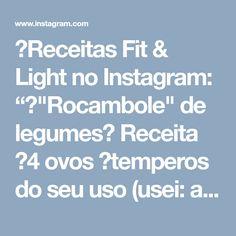 """🍓Receitas Fit & Light no Instagram: """"🌱""""Rocambole"""" de legumes🌱 Receita ✔4 ovos ✔temperos do seu uso (usei: alho em pó,urucum/colorau,pimenta do reino e sal) ✔1 cebola pequena…"""""""
