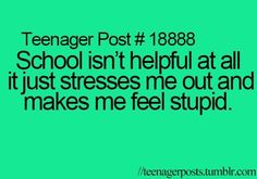 Well I guess I learn things but it's just extra stress and makes me question every little thing about myself