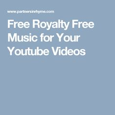 Free Royalty Free Music for Your Youtube Videos