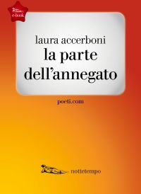La parte dell'annegato, Laura Accerboni, Edizioni nottetempo [Recensione] :: LaRecherche.it