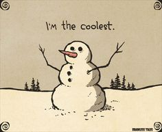I'm the coolest. ~ snowman | Brainless Tales (2015-12-30)