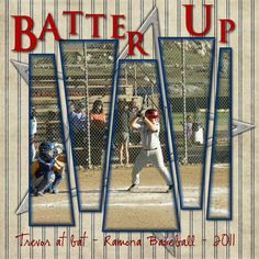 Layout: Batter Up - would be great for the thousands of baseball pics I have of Drake