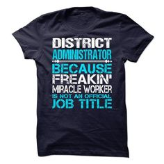 District Administrator T-Shirt Hoodie Sweatshirts aau. Check price ==► http://graphictshirts.xyz/?p=84676