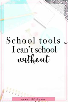 Contains affiliate links! I'm sharing 7 school tools that get me through the semester.