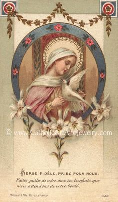 """This is a gentle and delicate representation the Our Lady. She is attending to a dove, and as is the custom in Victorian holy cards, the dove represents the you and I. The holy card meant to remind us of the delicate and intimate relationship we have with her. We think perhaps the trompe-l'oeil lilies and the wing of the dove outside the circle indicate that we have gone to her realm in prayer, as we do. We love this image. The inscription means, """"Faithful virgin, Pray for Us. Bring to your love Catholic Gifts, Catholic Art, Religious Art, Roman Catholic, Blessed Mother Mary, Blessed Virgin Mary, Pape Jean Paul Ii, Immaculée Conception, Image Jesus"""