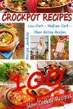 Crockpot Recipes - 100 Slow Cooker Recipes - Low Carb, Medium Carb, Clean Eating Recipes - (Eating Clean, Healthy Recipes - http://howtomakeastorageshed.com/articles/crockpot-recipes-100-slow-cooker-recipes-low-carb-medium-carb-clean-eating-recipes-eating-clean-healthy-recipes/