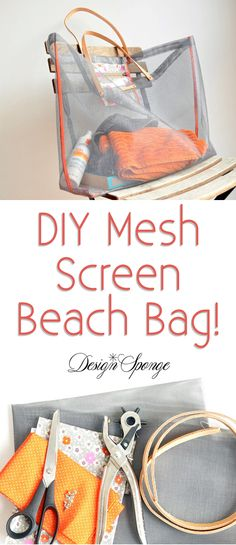 DIY Mesh Screen Beach Bag Tutorial. Make from a real screen from the hardware store! So cool!