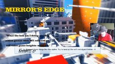 MIRROR'S EDGE - What On Earth Am I Doing Playing This Horribly TALL game #1