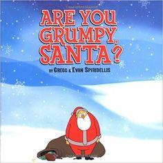 Saxon recommends Are You Grumpy, Santa? by Gregg Spiridellis and Evan Spiridellis