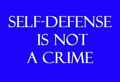 Self Defense Is Not a Crime  infowars.com BECAUSE THERE'S A WAR ON FOR YOUR MIND