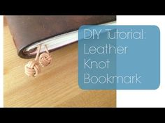 DIY Tutorial Leather Knot Bookmark for your Notebook - YouTube