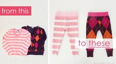 Sweaters to leggings. It is a tutorial for kids but I think we can make it work for ladies from men's sweaters.