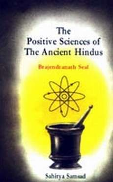 Brajendranath Seal - The Positive Science of the Ancient Hindus
