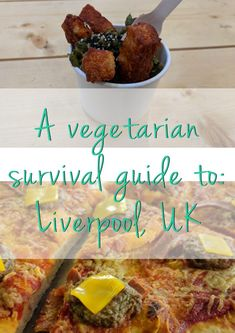A vegetarian survival guide to Liverpool, UK
