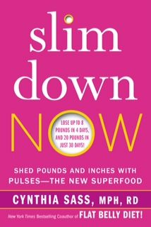 #SlimDownNow is now available in paperback! #pulses #weightloss #cleaneating #healthyeating #cynthiasass #nutrition #nutritionist #goodcarbs #fiber #antioxidants #plantbased #glutenfree #soyfree