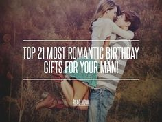 Top 21 Most Romantic Birthday Gifts for Your Man!
