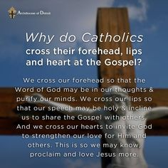 Why do we cross our forehead, lips and heart before the reading of the gospel during Holy Mass?