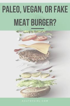 Paleo, Vegan, or Fake Meat Burger - A Gutsy Girl Paleo Burger, Vegan Burgers, Protein In Beans, Pomegranate Fruit, Girls Bible, Sunflower Lecithin, Grass Fed Beef
