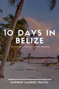Belize is a microcosm of Central America, with Mayan ruins, unspoiled tropical forests containing a wealth of birdlife and white-sand beaches protected by the second-longest coral reef in the world.  It would certainly be possible to have a delightful vac