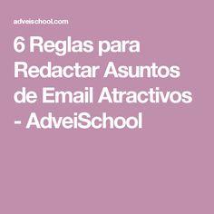 6 Reglas para Redactar Asuntos de Email Atractivos - AdveiSchool