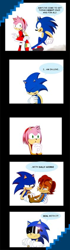 A confession to make...THIS CRUSHED MY HEART!! SONIC YOU BUTTHOLE! Fine, I have a backup couple for Amy anyway....SHADOWXAMY IF THIS SONIC EVER TELLS HER THIS