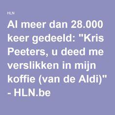 """Al meer dan 28.000 keer gedeeld: """"Kris Peeters, u deed me verslikken in mijn koffie (van de Aldi)"""" - HLN.be"""