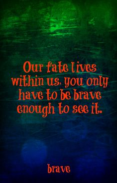 braves quotes, disney wisdom