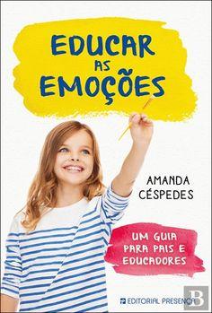 Educar as Emoções - Amanda Cespedes - Bertrand Livreiros