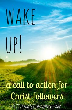 Eye-opening post discusses the importance of alertness, issuing a Christian wake up call for Christ-followers who want to live authentically.  http://adivineencounter.com/wake-up