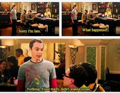 the big bang theory funny quotes | Day funny big bang theory, sorry I am late, sheldon cooper quotes ...