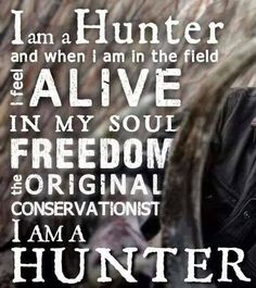 I am a HUNTER and I am proud to be one!