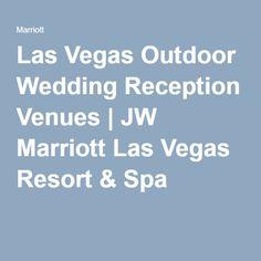 Las Vegas Outdoor Wedding Reception Venues   JW Marriott Las Vegas Resort & Spa