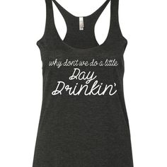 Why don't we do a little Day Drinkin' Tank Top. Country tank top. Day Drinking tank top. Day drinkin shirt. LBT Little big town tank top by SouthernCharme