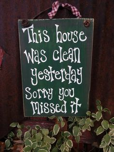 This House Was Clean Yesterday Sign by thecountryshed on Etsy, $11.00